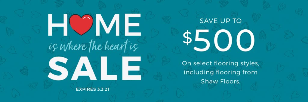 Home is Where the Heart is Sale | Brandt Carpet and Tile